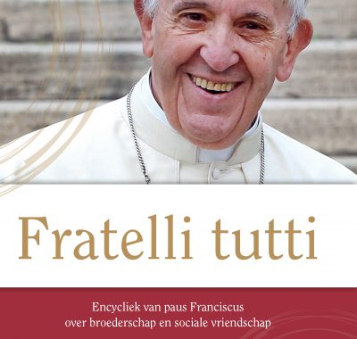 Encycliek Fratelli tutti nu in geautoriseerde Nederlandse vertaling beschikbaar